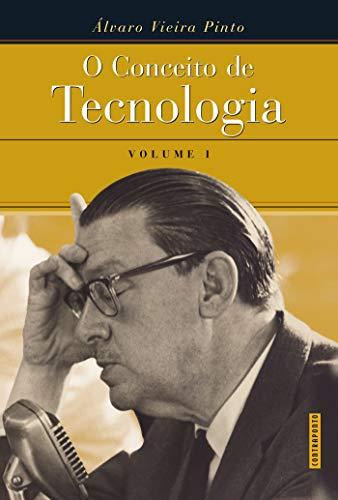 O Conceito de Tecnologia - volume 1