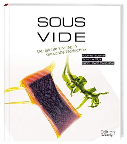 Sous-Vide: Der leichte Einstieg in die sanfte Gartechnik