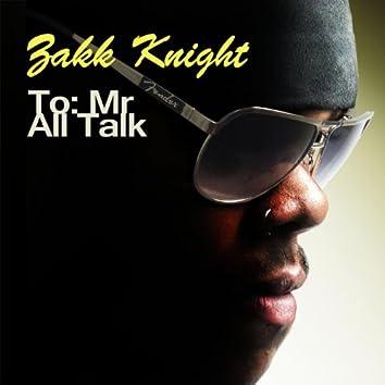 To: Mr. All Talk