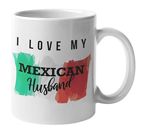 I Love My Mexican Husband Taza de regalo de cerámica para café y té, vajilla, vasos, decoración de la habitación del hogar o la oficina, artículos y regalos para una Esposa, esposa mexicana, cónyuge l