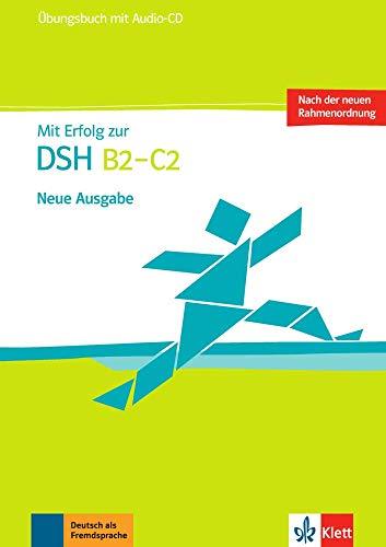Mit Erfolg zur DSH B2 - C2: Übungsbuch + Audio-CD