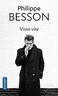 Vivre vite par Philippe Besson