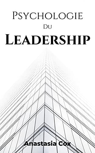 Psychologie Du Leadership (French Edition)