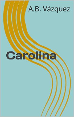 Carolina: Una estrella de reality asesinada. Un empresario en la España de la corrupción. Una víctima de violencia de género. (Los Crímenes de Castellón nº 1) eBook: Vázquez, A.B.: Amazon.es: Tienda Kindle