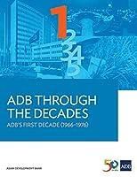 Adb Through the Decades: Adb's First Decade 1966–1976