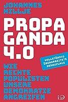 Propaganda 4.0: Wie rechte Populisten unsere Demokratie angreifen