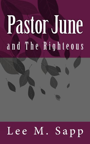 Book: Pastor June and The Righteous by Lee Sapp