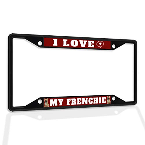 Fastasticdeals Metal Insert License Plate Frame I Love My Frenchie B Weatherproof Car Accessories Black 4 Holes Solid Insert