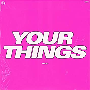 Your Things