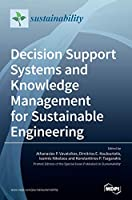 Decision Support Systems and Knowledge Management for Sustainable Engineering