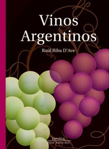 Vinos Argentinos/ Argentinean Wine