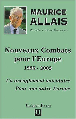 Nouveaux combats pour l'Europe 1995-2002. Un aveuglement suicidaire, Pour une autre Europe
