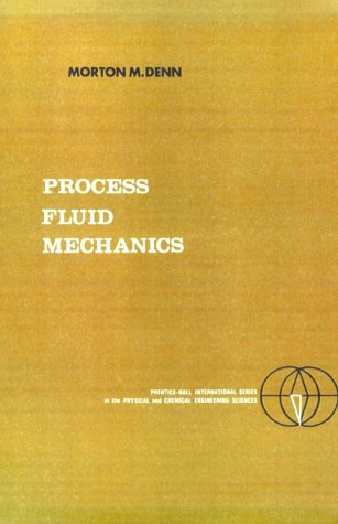 Download Process Fluid Mechanics (Prentice-Hall International Series in the Physical and Chemi) 0137231636