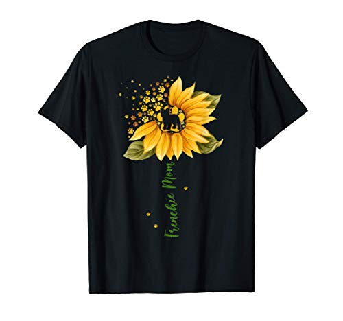 Frenchie Mom Cool Sunflower French Bulldog Dog Lover Gifts T-Shirt