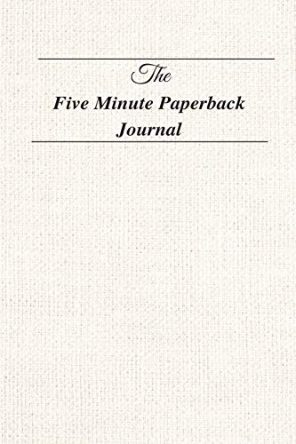 The Five Minute Paperback Journal: For practicing Mindfulness, Gratitude and Accomplishing Goals ( Five Minute Journal Practice to Cultivate ... (Prompt Journals) (Prompt Journals Series)