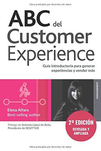 ABC del Customer Experience: Una guía introductoria de cómo generar experiencias para vender más