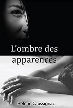 L'ombre des apparences d'Hélène Caussignac 4104GGuC3RL._SY346_