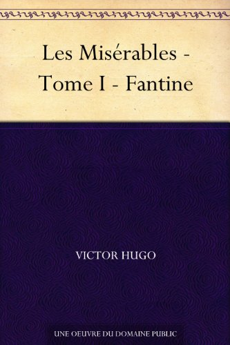 Les Misérables - Tome I - Fantine (French Edition)