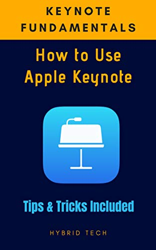 Keynote Fundamentals: How to use Apple Keynote Tips & Tricks Included (English Edition)