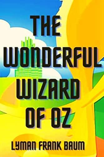 The Wonderful Wizard of Oz: The Oz Books #1