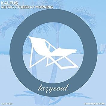 Retrig / Tuesday Morning