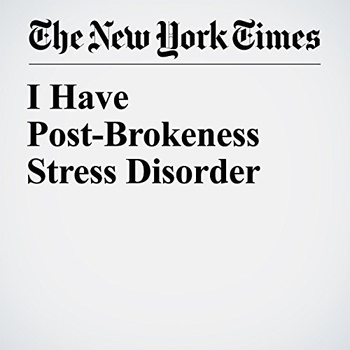 I Have Post-Brokeness Stress Disorder audiobook cover art