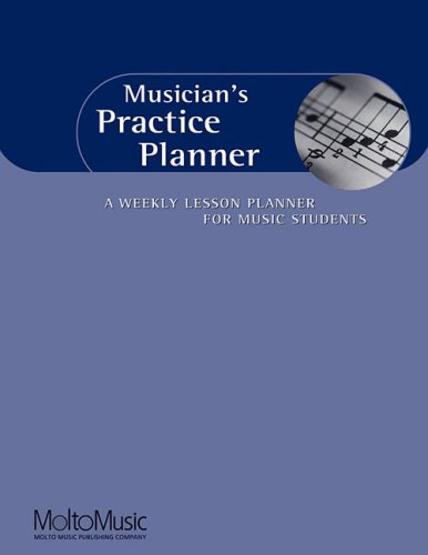 Musician's Practice Planner: A Weekly Lesson Planner for...