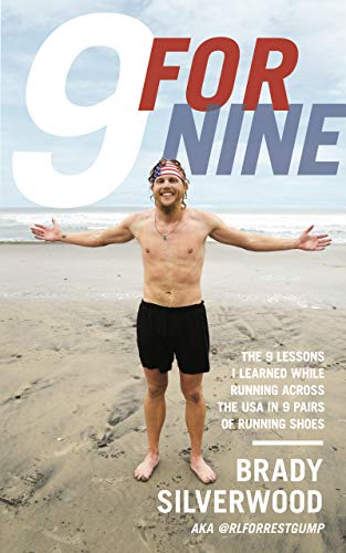 9 FOR NINE: The 9 lessons I learned running across the USA in 9 pairs of running shoes.