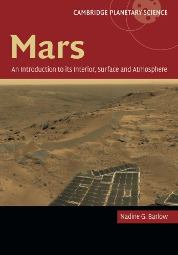 Mars: An Introduction to its Interior, Surface and Atmosphere (Cambridge Planetary Science, Band 8)