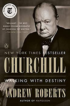 Churchill: Walking with Destiny by [Andrew Roberts]