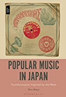 Popular Music in Japan: Transformation Inspired by the West