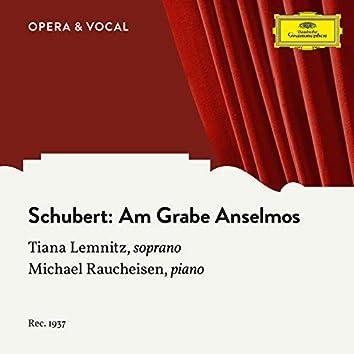 Schubert: Am Grabe Anselmos, D.504