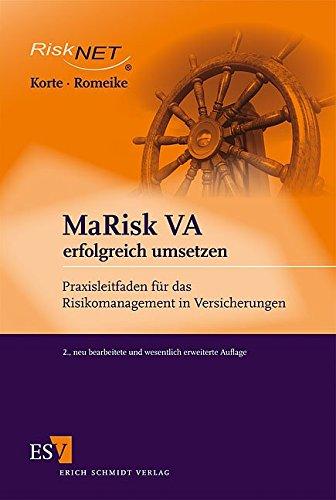 MaRisk VA erfolgreich umsetzen: Praxisleitfaden für das Risikomanagement in Versicherungen