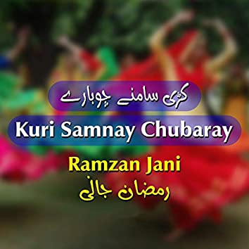 Kuri Samnay Chubaray