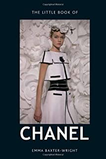 The Little Book of Chanel by Baxter-Wright, Emma (2/5/2013)