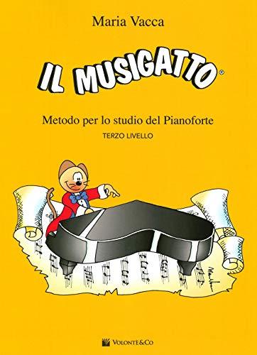 Il Musigatto. Metodo per lo studio del pianoforte. Terzo livello