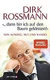 """""""... dann bin ich auf den Baum geklettert!"""": Von Aufstieg, Mut und Wandel - Dirk Rossmann"""