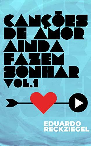 Canções de Amor ainda Fazem Sonhar Vol.1