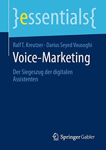 Voice-Marketing: Der Siegeszug der digitalen Assistenten (essentials)