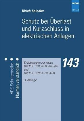 Schutz bei Überlast und Kurzschluss in elektrischen Anlagen: Erläuterungen zu DIN VDE 0100-430 und DIN VDE 0298-4