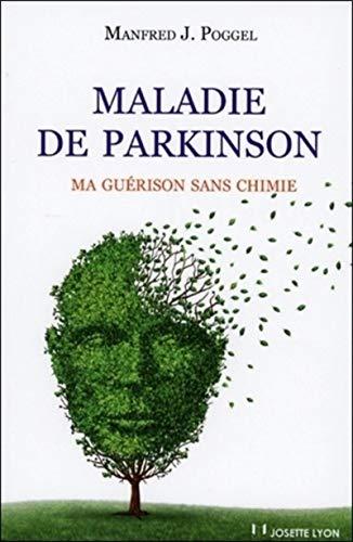 Maladie de Parkinson - Ma guérison sans chimie