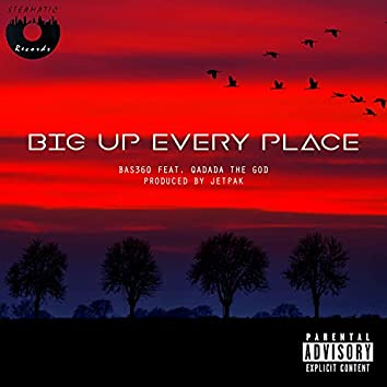 Big up Every Place