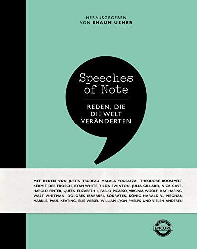 Speeches of Note: Reden, die die Welt veränderten