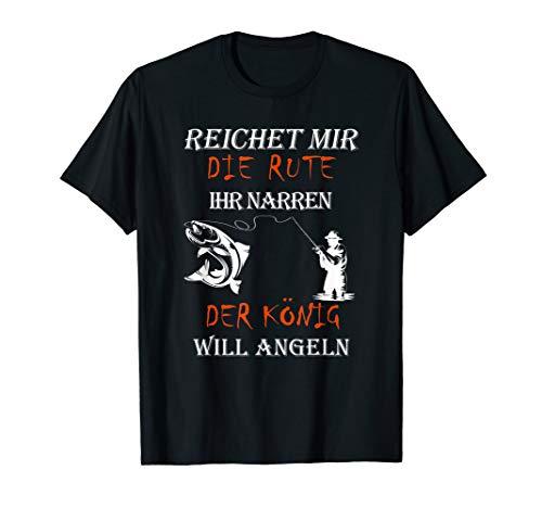 Reichet mir die Rute ihr Narren Angeln Spruch T-Shirt T-Shirt
