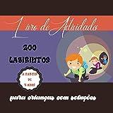 Livro de Actividades - 200 Labirintos para crianças com soluções: Labirintos para crianças de 4-6 anos | Ajuda a desenvolver muitas competências | ... para crianças mais novas | 200 Labirintos