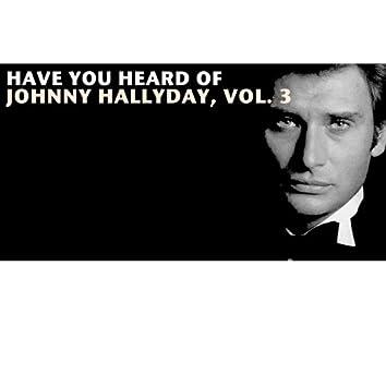 Have You Heard Of Johnny Hallyday, Vol. 3