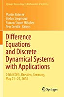 Difference Equations and Discrete Dynamical Systems with Applications: 24th ICDEA, Dresden, Germany, May 21–25, 2018 (Springer Proceedings in Mathematics & Statistics, 312)