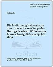 Die Erstürmung Halberstadts durch das schwarze Korps des Herzogs Friedrich Wilhelm von Braunschweig-Oels am 29. Juli 1809