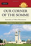 Our Corner of the Somme: Australia at Villers-Bretonneux (Australian Army History Series)