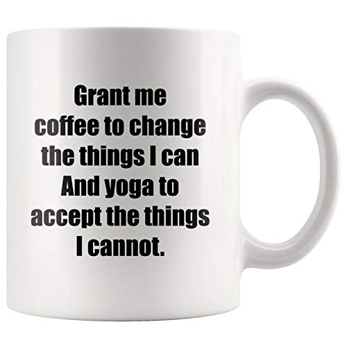 Yoga Gifts - Grant Me Coffee To Change And Yoga To Accept Self-Care Meditation And Spiritual Gifts For Women Yoga Statement Coffee Mug 11 oz